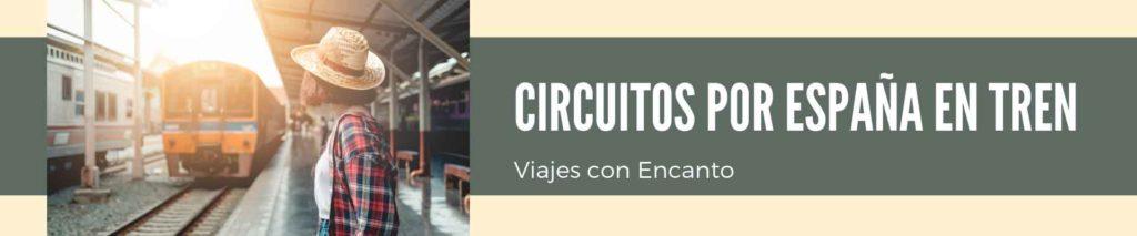 Circuitos por España en Tren